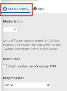 See full history option at the bottom of the editor window in the Additional CSS screen