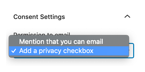 Consent Settings used to add an opt-in checkbox